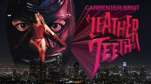 leather teeth carpenter brut