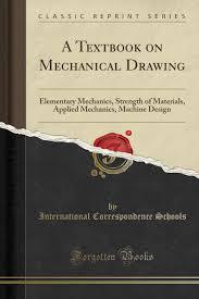 Applied Mechanics And Design A Textbook On Mechanical Drawing Elementary Mechanics