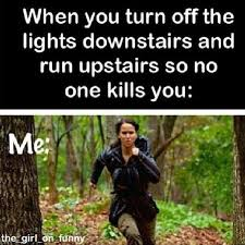 Running Upstairs at night When you turn off the... via Relatably.com