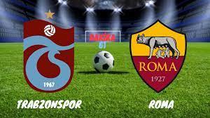 Trabzonspor maçı hangi kanalda? Trabzonspor-Roma maçı ne zaman, saat kaçta,  hangi kanalda?