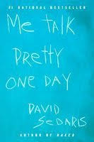 me talk pretty one day by david sedaris me talk pretty one day