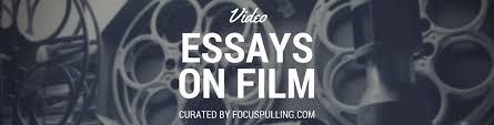 essays on film com  video essays on film banner
