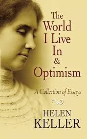 the world i live in and optimism a collection of essays by helen 7857887