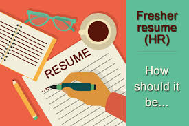 Hr Fresher Resume How Should It Be
