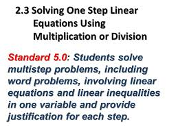 2 3 solving one step linear equations using multiplication or division standard 5 0students solve multistep problems