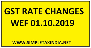 Igst Rate Chart Changes In Gst Rates Effective From 01 10 2019 Simple Tax