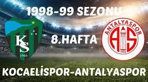 KOCAELİSPOR-ANTALYASPOR ÖZET 1998-99 SEZONU 8.HAFTA   Fitbolkolik Tv - KOTA  TV - Kocaelispor.Tv.Tr