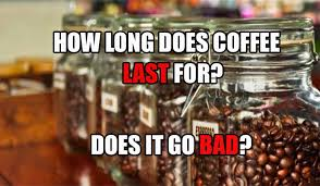 Some diseases and medications can make it last longer, as can smoking. How Long Does Coffee Last When Does It Go Bad