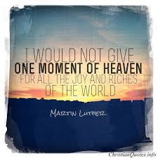 Martin Luther Quotes Magnificent Martin Luther Quote Looking Forward To Heaven ChristianQuotes