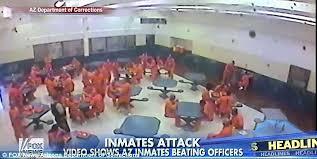Arizona Correctional Officer Cctv Captures Thirty Arizona Inmates Brutally Beat Correctional