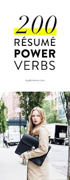 power verbs to use on your r eacute sum eacute we career and career advice 200 resume power verbs verbs are one of the most important ingredients