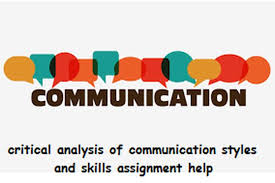 Critical Analysis Of Communication Styles And Skills Assignment Help