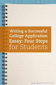 Writing A Successful College Application Essay Four Steps For