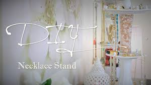 Diy Jewelry Holder Diy Rotating Necklace Jewelry Stand Ann Le Style