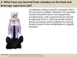 3 2 what have you learned from mistakes on the food and beverage supervisor job food and beverage supervisor job description