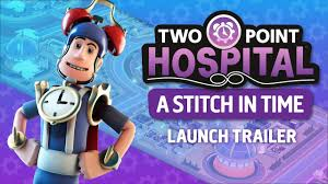 <b>Two Point Hospital: A</b> Stitch in Time | Launch Trailer | OUT NOW ...