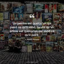 Un Peintre Est Quelquun Citation De Pablo Picasso Unquote