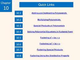 5 quick links chapter 10 10 1 10 2 10 3 10 4 10 5 10 6 10 7 10 8 adding and subtracting polynomials factoring