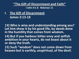 the gift of discernment and faith i john 4 1 6 hebrews 11 i
