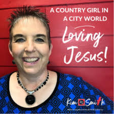 A Country Girl in a City World -- Loving Jesus! Podcast