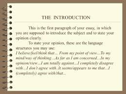 writing an opinion essay ppt video online the introduction this is the first paragraph of your essay in which you are supposed