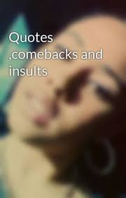 Quotes Comebacks And Insults Emotional Pain QUOTE Wattpad Stunning Emotional Pain Quotes