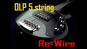 how to rewire an olp 5 string bass how to rewire an olp 5 string bass