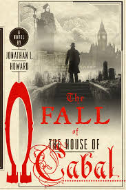 The Fall Of The House Of Cabal By Jonathan L Howard
