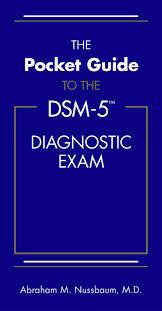 the pocket guide to the dsm 5 diagnostic exam abraham m nussbaum 9781585624669 psychiatry canada