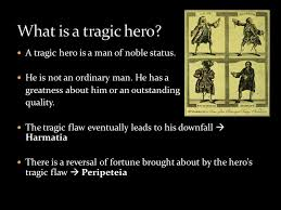 tragedies shakespeare s plays have been grouped into three  a tragic hero is a man of noble status he is not an ordinary man