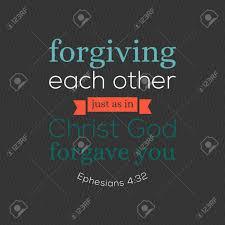 Verset Biblique Pour Chrétien Ou Catholique Sur Le Pardon Les Uns Des Autres Comme Dieu Vous A Pardonné Dephésiens Pour Lutiliser Comme Art