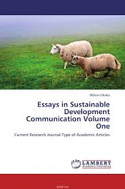 wilson okaka essays in sustainable development communication wilson okaka essays in sustainable development communication volume one wilson okaka essays in sustainable development communication
