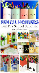 pencil holder diy ideas if you are getting your school supplies in order and