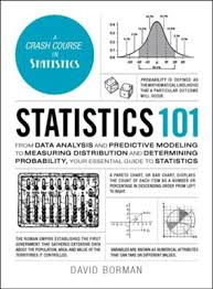 Probability Analysis Chart Statistics 101 From Data Analysis And Predictive Modeling To Measuring Distribution And Determining Probability Your Essential Guide To Statistics