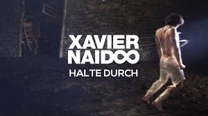 Xavier Naidoo Halte Durch Official Video Youtube