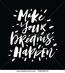 Make Your Dreams Happen Quotes Best of Make Your Dreams Happen Inspirational Motivational Stock Vector