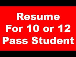 How To Make Resume 10 Or 12 Pass Student For Professional Look