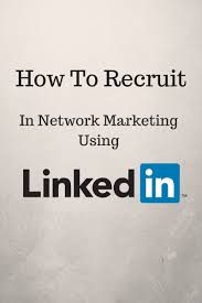 how to use linkedin for recruiting how to use linkedin for recruiting