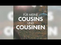 Für Meine Cousins Und Cousinen Youtube