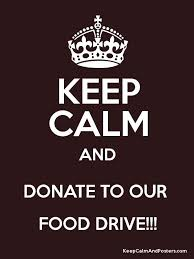 Food Drive Posters Keep Calm And Donate To Our Food Drive Keep Calm And