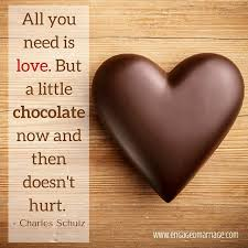 Chocolate Love Quotes Unique Love Quotes All You Need Is Love But A Little Chocolate Now Then