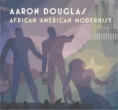 Aaron Douglas: African American Modernist: Aaron Douglas, Renee Ater, Susan  Earle: 9780300135923: Amazon.com: Books