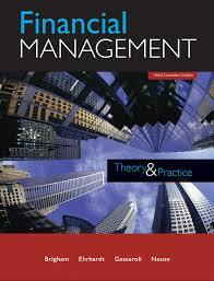 Finnancial Management Financial Management Theory And Practice Eugene Brigham Michael