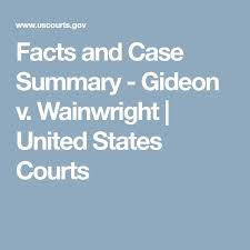best gideon v wainwright ideas bill of rights  facts and case summary gideon v wainwright united states courts