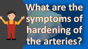 symptoms of hardening of the arteries ...