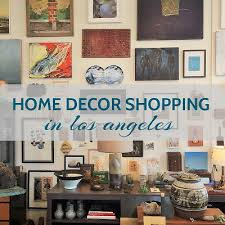 home decor shopping los angeles arts and homes by anna hackathorn