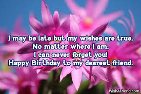 Birthday wishes for a friend with images ~ Birthday wishes for a friend with images ~ Late birthday wishes