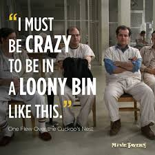 One Flew Over The Cuckoo's Nest Quotes Fascinating 48 Amazing One Flew Over The Cuckoo's Nest Quotes I Must Be Crazy