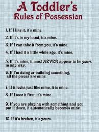 Toddler Quotes Simple Toddler's Rules Of Possession Inspiring Quotes And Sayings Juxtapost