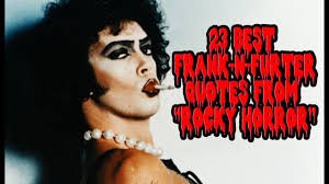 Famous Quotes From Rocky Horror Picture Show